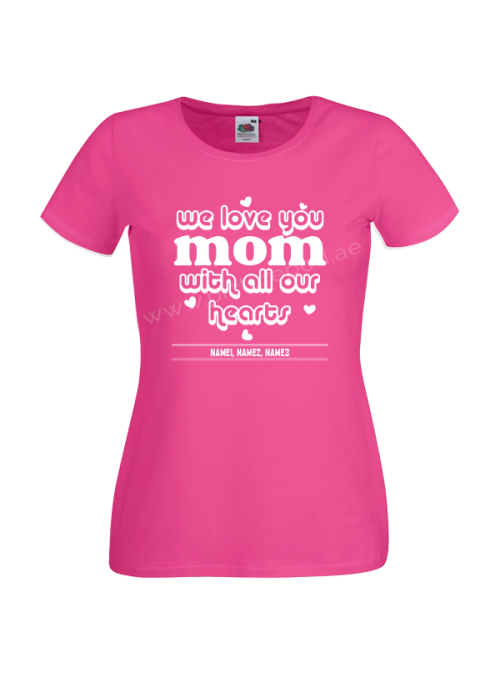 We Love You Mom Tshirt